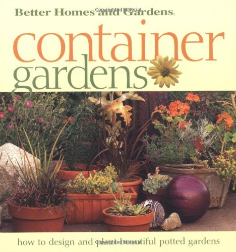 Container Gardens: Fresh Ideas for Creating Beautiful Potted Gardens pdf