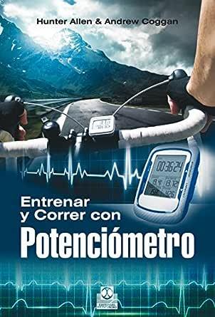 Entrenar y correr con potenciómetro (Ciclismo) eBook: Allen ...