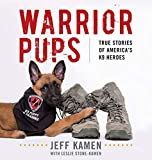 Warrior Pups: True Stories of America's K9 Heroes