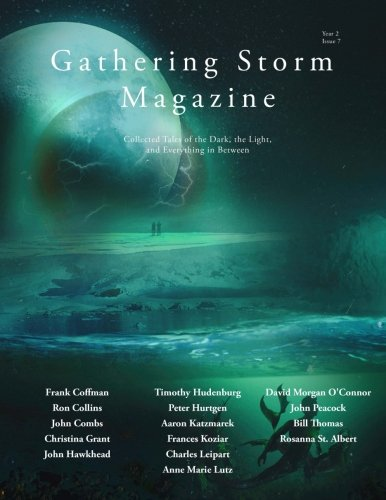 Gathering Storm Magazine, Year 2, Issue 7: Collected Tales of the Dark, the Light, and Everything in Between