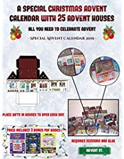 Special Advent Calendar 2019 (A special Christmas advent calendar with 25 advent houses - All you need to celebrate advent): An alternative special ... using 25 fillable DIY decorated paper houses