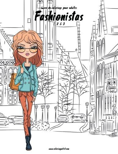 Livre de coloriage pour adultes Fashionistas 1, 2 & 3 (French Edition)