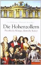 Die Hohenzollern: Preußische Könige, deutsche Kaiser - Ein SPIEGEL-Buch von Klußmann, Uwe (2011) Gebundene Ausgabe