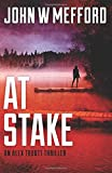 AT Stake: (An Alex Troutt Thriller, Book 7) (Redemption Thriller Series) (Volume 19)