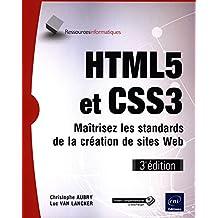 HTML5 et CSS3 - Maîtrisez les standards de la creation de sites Web (3e edition)