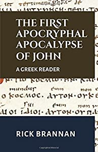 The First Apocryphal Apocalypse of John: A Greek Reader (Appian Way Greek Readers)
