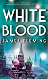 White Blood, James Fleming, 074329940X