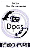 img - for Two Dogs (The Mac Maguire detective mysteries Book 6) book / textbook / text book