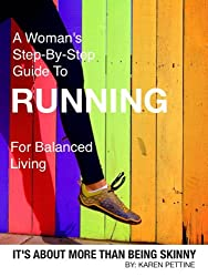 A Woman's Step-By-Step Guide To Running For Balanced Living: It's About More Than Being Skinny (English Edition)