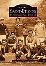 Saint-Etienne et ses environs Tome III par Sagnard