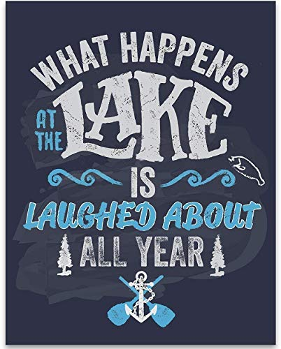 What Happens At The Lake Is Laughed About All Year - 11x14 Unframed Art Print - Great Lake House/Cabin/Bar/Resort Decor, Also Makes a Great Gift Under ()