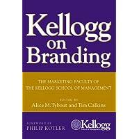 Kellogg on Branding: The Marketing Faculty of The Kellogg School of Management