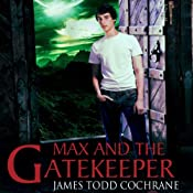 Max and the Gatekeeper | James Todd Cochrane