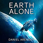 Earth Alone: Earthrise, Book 1 | Daniel Arenson