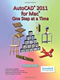 img - for AutoCAD 2011 for Mac: One Step at a Time book / textbook / text book