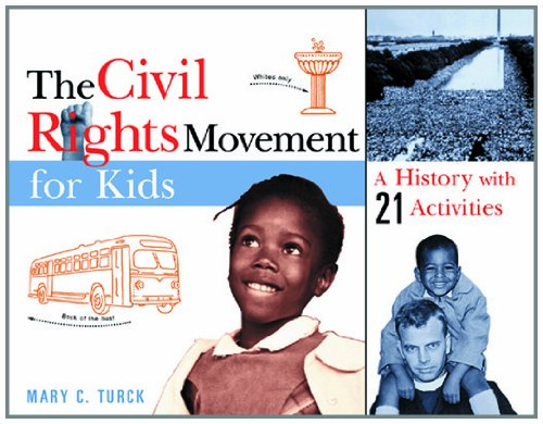 The Civil Rights Movement for Kids: A History with 21 (Right Activities)