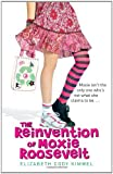 img - for The Reinvention of Moxie Roosevelt by Elizabeth Cody Kimmel (2011-06-09) book / textbook / text book