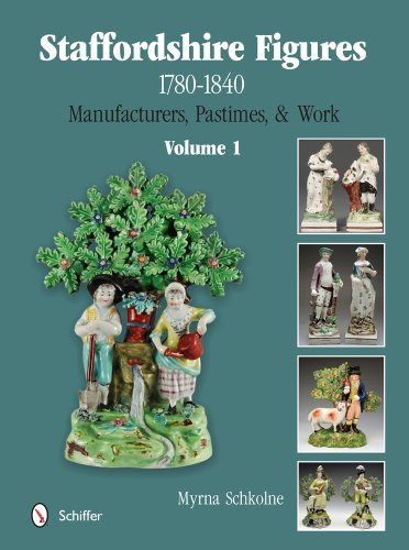 Staffordshire Figures 1780 to 1840 Volume 1: Manufacturers, Pastimes, & Work