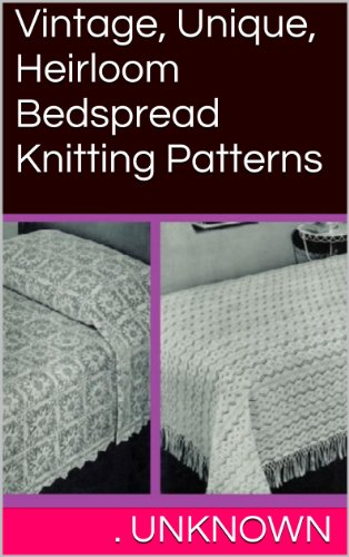 (Vintage, Unique, Heirloom Bedspread Knitting)