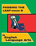 Passing the LEAP 21 Grade 8 in English Language Arts, Teresa Valentine, Kate McElvaney, 1598070037