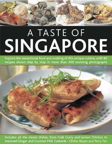 A Taste of Singapore: Explore the sensational food and cooking of the region, with over 80 authentic recipes shown step-by-step in over 300 stunning photographs