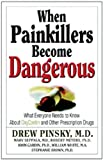 When Painkillers Become Dangerous, Drew Pinsky and Marvin D. Seppala, 159285107X