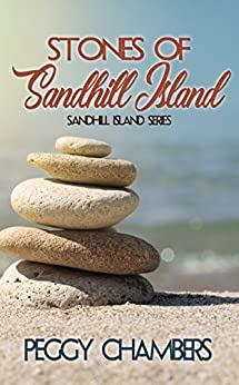 Stones of Sandhill Island (Sandhill Island Series Book 2) by [Chambers, Peggy]