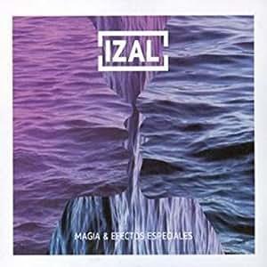 Magia Y Efectos Especiales: Izal: Amazon.es: Música