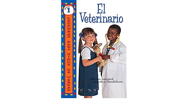 El veterinario (The Pet Vet) (Lecturas para niños de verdad Nivel 1 (Real Kids Readers Level 1))