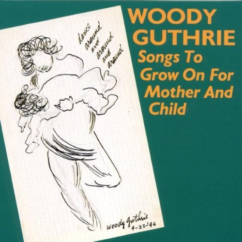 Songs to Grow On for Mother and Child By Woody Guthrie (2009-10-21)