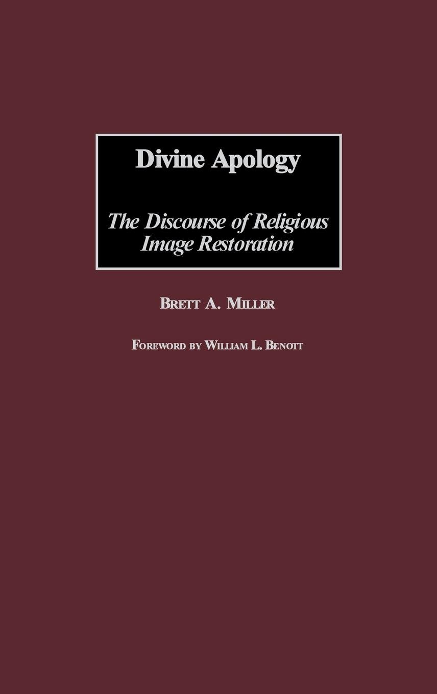 Divine Apology: The Discourse of Religious Image Restoration by Praeger