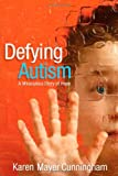 Defying Autism, Karen Mayer Cunningham, 1599796287