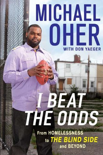 Download I Beat the Odds: From Homelessness, to The Blind Side, and Beyond pdf