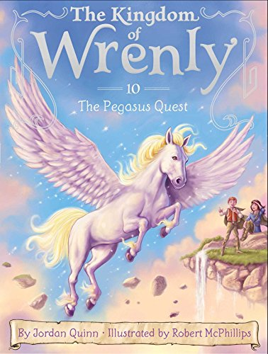 The Pegasus Quest (The Kingdom of Wrenly) (Dragon Quest 9 Best Team)