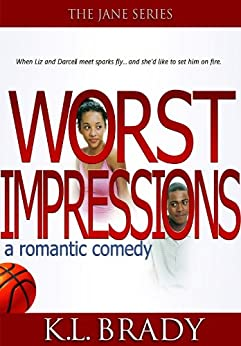 Worst Impressions: a Teen Romantic Comedy (The Jane Series Book 1) by [Brady, K.L.]