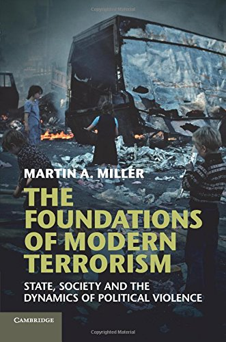 The Foundations of Modern Terrorism: State, Society and the Dynamics of Political Violence pdf epub