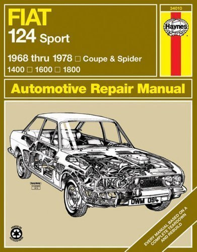Fiat 124 Sport 1968 thru 1978: Coupe & Spider: 1400: 1600: 1800 (Haynes Repair Manual) by Haynes, John Published by Haynes Manuals, Inc. 1st (first) edition (1987) ()