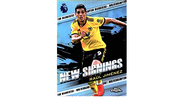 Amazon.com: 2018-19 Topps Chrome EPL (English Premier League) New Signings Soccer #NS-RJ Raul Jimenez Wolverhampton Wanderers Official Futbol Trading Card: ...