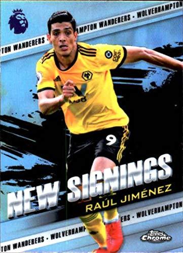 (2018-19 Topps Chrome Premier League New Signings #NS-RJ Raul Jimenez NM-MT Wolverhampton Wanderers Official Soccer)