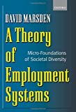 img - for A Theory of Employment Systems: Micro-Foundations of Societal Diversity book / textbook / text book