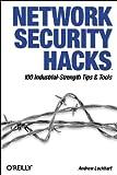 Network Security Hacks: 100 Industrial-Strength Tips & Tools