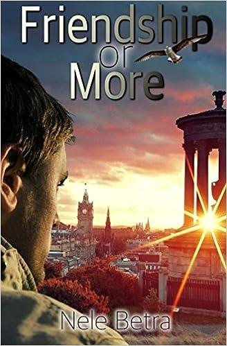 Friendship or More: Volume 2 (Friendships)