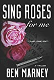 Sing Roses For Me by  Ben Marney in stock, buy online here