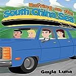 Rafting on the South China Sea | Gayla Luna
