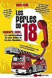 Les perles du 18 : Pompiers, Samu... Les conversations les plus drôles et les plus décalés