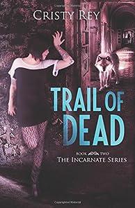 Trail of Dead (Incarnate Series) (Volume 2)