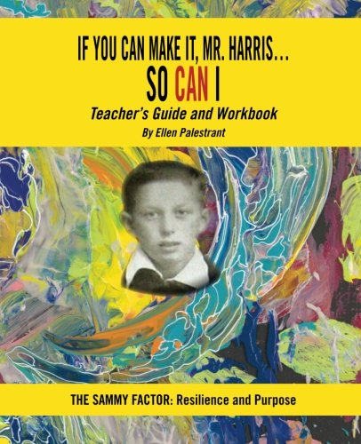 If You Can Make It, Mr. Harris…So Can I: Teacher's Guide and Workbook pdf epub