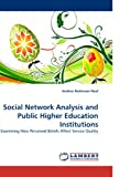 Social Network Analysis and Public Higher Education Institutions, Andree Robinson-Neal, 3838340639