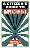 A Citizen's Guide to Impeachment: A Citizen's Guide to Impeachment