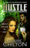 Hustle: A Crime Action-Romance Series (The Hunted Hearts Book 1)